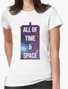 """Doctor Who TARDIS - """"All of time and space"""" Womens Fitted T-Shirt"""