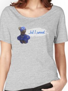...but I survived Women's Relaxed Fit T-Shirt