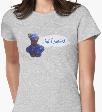 ...but I survived Womens Fitted T-Shirt