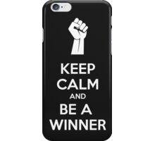 Keep calm and be a winner iPhone Case/Skin