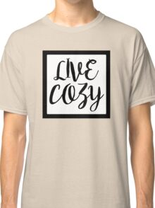 Live Cozy, Black Box Classic T-Shirt