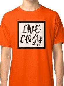 Live Cozy, Black Box Classic T-Shirt