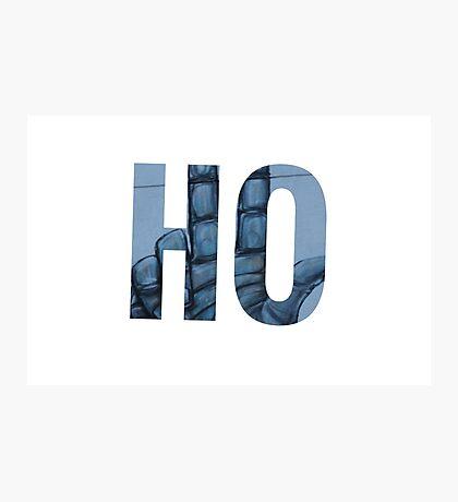 """HO""  ☞ Photographic Print"