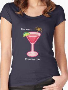 Make mine a Cosmopolitan Women's Fitted Scoop T-Shirt