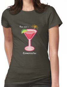 Make mine a Cosmopolitan Womens Fitted T-Shirt