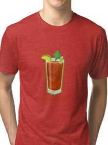 Make mine a Bloody Mary Tri-blend T-Shirt