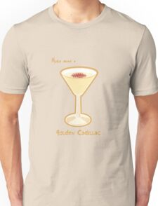 Make mine a Golden Cadillac Unisex T-Shirt