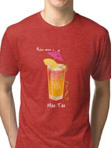 Make mine a Mai-Tai Tri-blend T-Shirt
