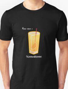 Make mine a Screwdriver T-Shirt