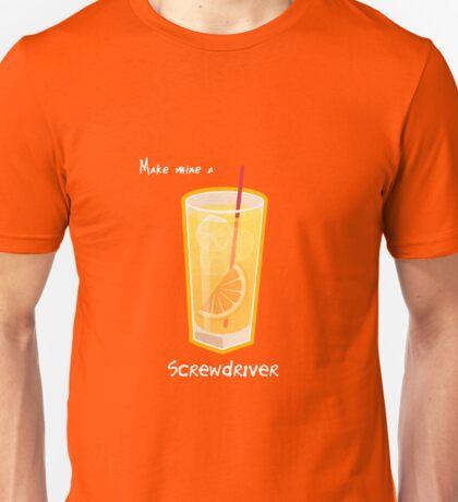 Make mine a Screwdriver Unisex T-Shirt