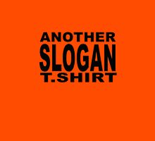 Slogan T - colour Unisex T-Shirt