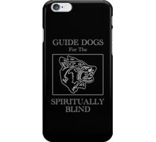 Guide Dogs for the Spiritually Blind iPhone Case/Skin