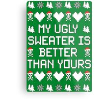 My Ugly Sweater Is Better Than Yours!! Metal Print