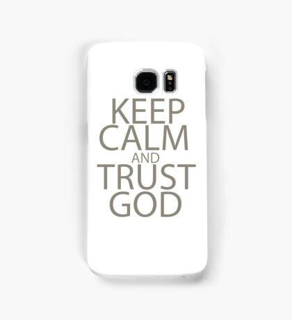 Keep Calm And Trust God Samsung Galaxy Case/Skin