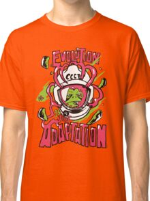 Evolution is just adaptation Classic T-Shirt