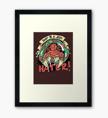 Jelly Hater Framed Print