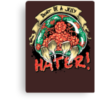 Jelly Hater Canvas Print