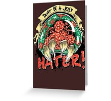 Jelly Hater Greeting Card