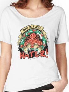 Jelly Hater Women's Relaxed Fit T-Shirt