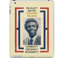 "RE-ELECT MAYOR ""GOLDIE"" WILSON iPad Case/Skin"