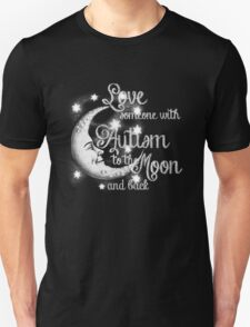 Love Someone with Autism to the Moon T-Shirt