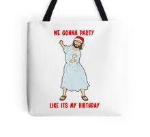 GO JESUS! ITS YOUR BIRTHDAY! Tote Bag