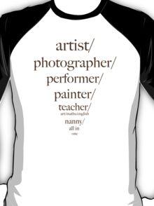 artist/photographer/teacher/slashie T-Shirt