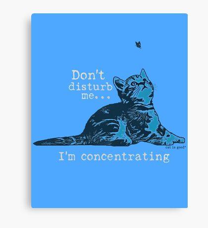 Don't disturb me......I'm concentrating Canvas Print