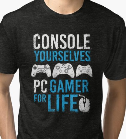 PC Gamer for life Tri-blend T-Shirt