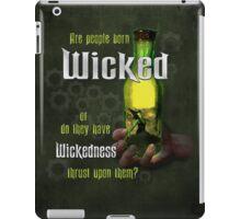Are People Born Wicked? iPad Case/Skin