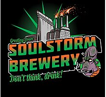 Greetings From Soulstorm brewery Photographic Print
