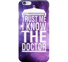TRUST ME I KNOW THE DOCTOR iPhone Case/Skin