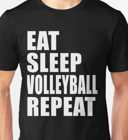 Eat Sleep Volleyball Repeat T-Shirt Gift For High School Team College Cute Funny Gift Player Volley Ball Sport T Shirt Tee  Unisex T-Shirt