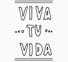 Viva Tu Vida Unisex T-Shirt