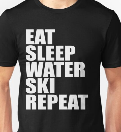 Eat Sleep Water Ski Repeat T-Shirt Gift For High School Team College Cute Funny Gift Player Waterski T Shirt Tee  Unisex T-Shirt