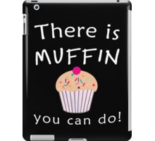 There is MUFFIN you can do! iPad Case/Skin