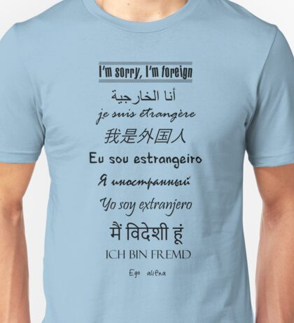 I'm Foreign Unisex T-Shirt
