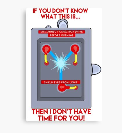 Flux Capacitor - If you don't know Canvas Print