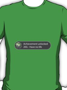 Achievement Unlocked - 20G Have no life T-Shirt