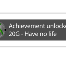 Achievement Unlocked - 20G Have no life Sticker