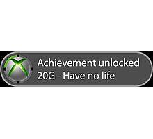 Achievement Unlocked - 20G Have no life Photographic Print