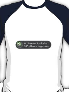 Achievement Unlocked - 20G Have a large penis T-Shirt