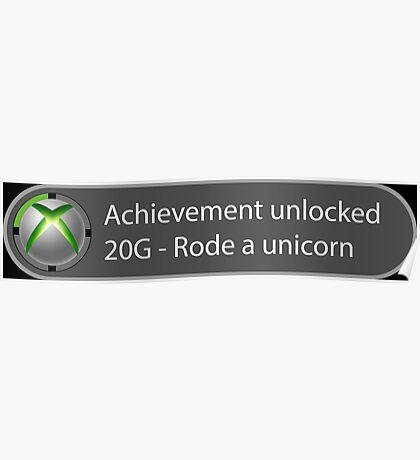 Achievement Unlocked - 20G Rode a unicorn Poster