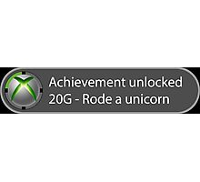 Achievement Unlocked - 20G Rode a unicorn Photographic Print