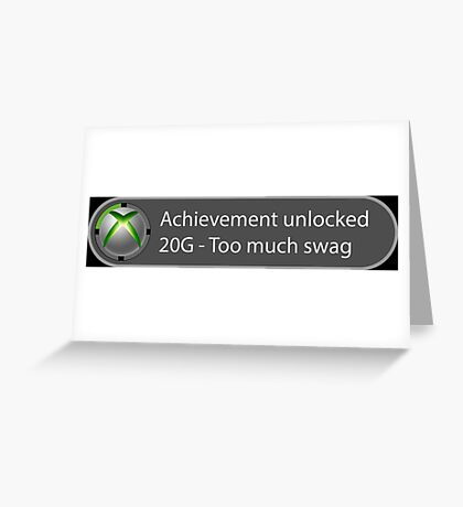 Achievement Unlocked - 20G Too much swag Greeting Card
