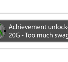 Achievement Unlocked - 20G Too much swag Sticker