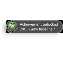 Achievement Unlocked - 20G Grew facial hair Canvas Print