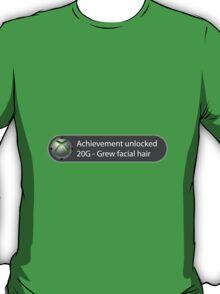 Achievement Unlocked - 20G Grew facial hair T-Shirt
