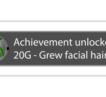 Achievement Unlocked - 20G Grew facial hair Sticker