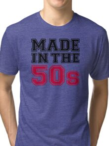 Made in the 50s Tri-blend T-Shirt